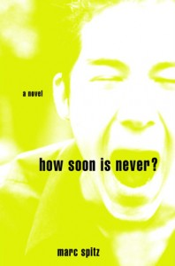 how-soon-is-never-marc-spitz-198x300